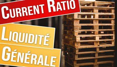 Ratio de liquidité générale (current ratio) : bourse