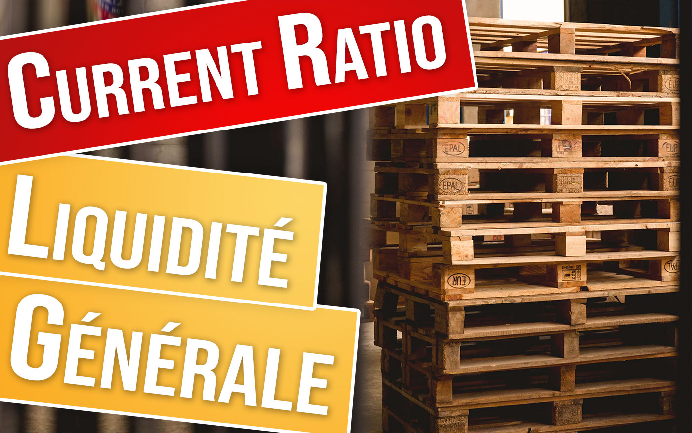 Ratio de liquidité générale (current ratio) : bourse