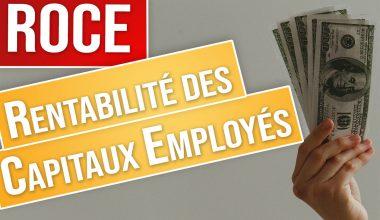 ROCE : Rentabilité des Capitaux Employés