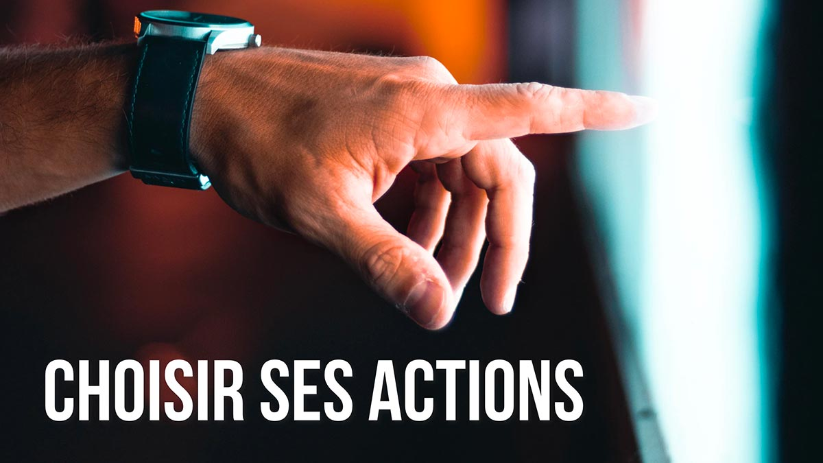 Choisir ses actions