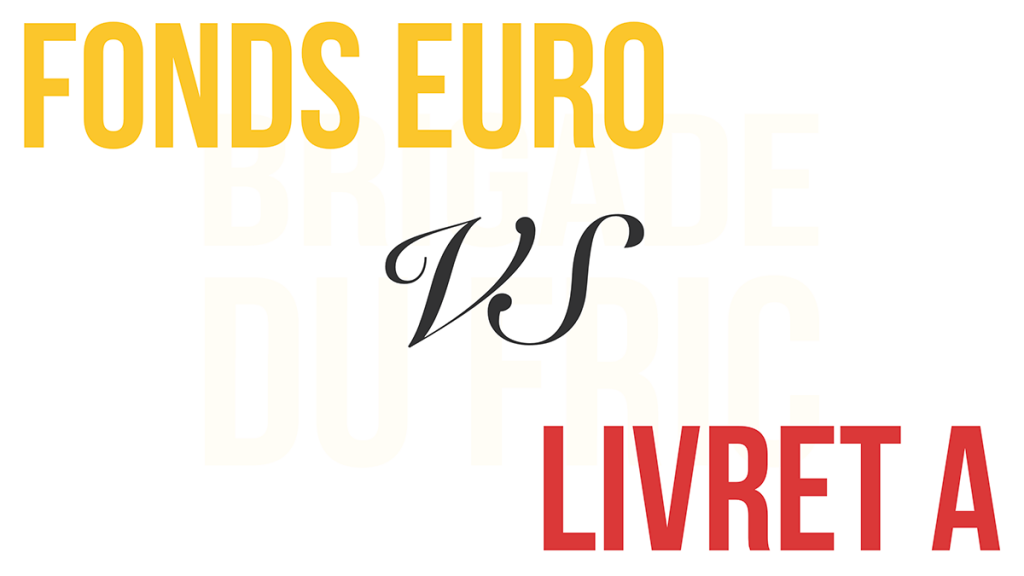 Fonds euro vs Livret A