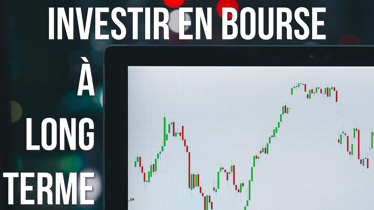 Investir en bourse à long terme