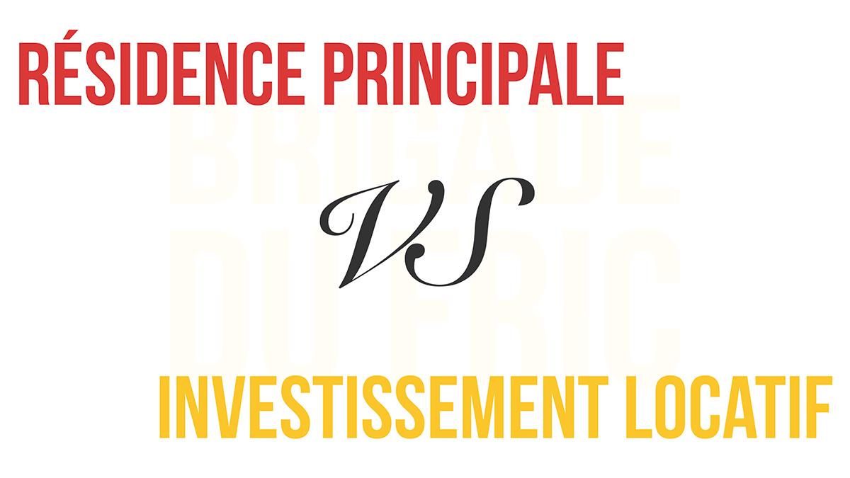 Résidence principale ou Investissement locatif