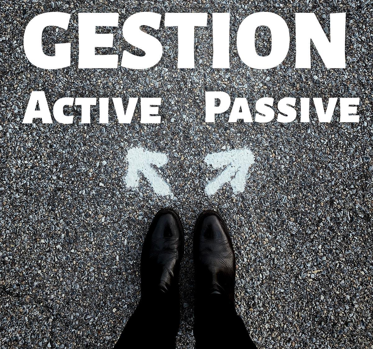 Gestion passive ou active ?
